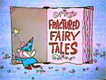 Fractured Fairy Tales [image]